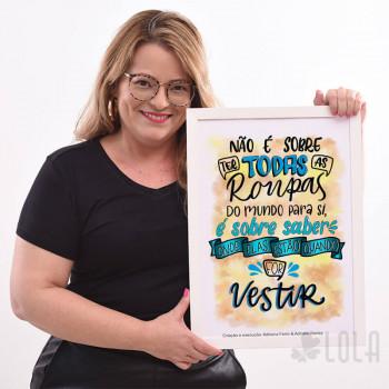 Poster A3 - Não é Sobre ter todas as Roupas - Loladecor Artigos e Decorações